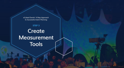eCubed Events' 4-Step Approach to Successful Event Planning: Step 3